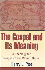 The Gospel and Its Meaning