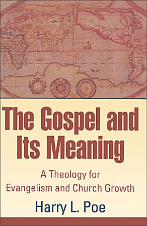 The Gospel and Its Meaning PDF