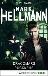 Mark Hellmann 19: Dracomars Rückkehr
