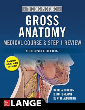 The Big Picture  Gross Anatomy  Medical Course   Step 1 Review  Second Edition