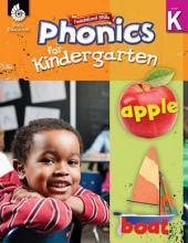 Foundational Skills: Phonics for Kindergarten: Phonics for Kindergarten