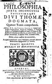 Philosophia juxta inconcussa tutissimaque Divi Thomae dogmata: quatuor tomis comprehensa
