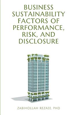 Business Sustainability Factors of Performance  Risk  and Disclosure