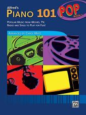 Alfred's Piano 101, Pop Book 1: Popular Music from Movies, TV, Radio and Stage to Play for Fun!