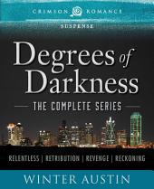 Degrees of Darkness: The Complete Series