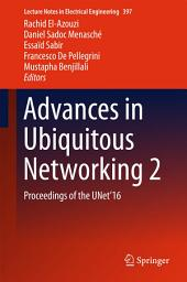 Advances in Ubiquitous Networking 2: Proceedings of the UNet'16