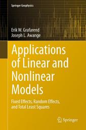 Applications of Linear and Nonlinear Models: Fixed Effects, Random Effects, and Total Least Squares