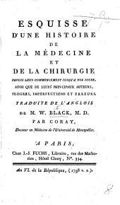 Esquisse d'une histoire de la médecine et de la chirurgie depuis leur commencement jusqu'à nos jours ... Traduite ... par Coray. [With a table.]
