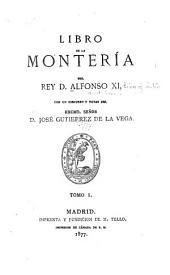 Libro de la montería del rey d. Alfonso XI: Volumen 1