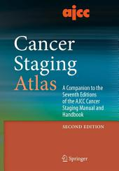AJCC Cancer Staging Atlas: A Companion to the Seventh Editions of the AJCC Cancer Staging Manual and Handbook, Edition 2