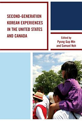 Second Generation Korean Experiences in the United States and Canada