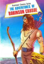 The Adventures of Robinson Crusoe: Illustrated Classics Series