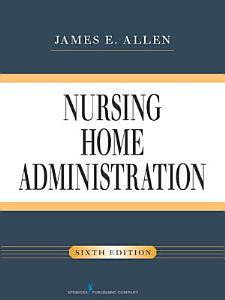 Nursing Home Administration  Sixth Edition PDF