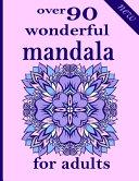 Over 90 Wonderful Mandala for Adults