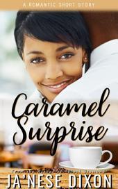 Caramel Surprise: A Short Story