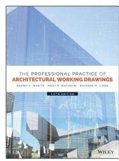 The Professional Practice of Architectural Working Drawings: Edition 5