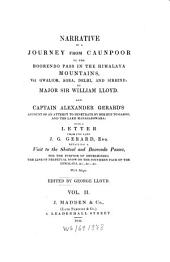 Narrative of a Journey from Caunpoor to the Boorendo Pass in the Himalaya Mountains, Via Gwalior, Agra, Delhi, and Sirhind: Capt. Alexander Gerard's narrative, Volume 2