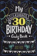 My Flashback 30th Birthday Quiz Book
