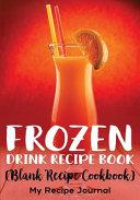 Frozen Drink Recipe Book Journal