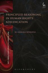 Principled Reasoning in Human Rights Adjudication