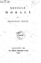 Novelle morali. (colla giunta di dieci novelle morali: IV di Annibale Parea, VI di Luigi Bramieri.)