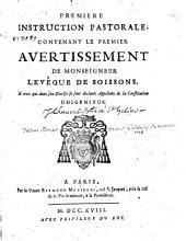 Premiere instruction pastorale, contenant le premier avertissement de monseigneur l'evêque de Soissons à ceux qui dans son diocése se sont declarés Appellans de la constitution Unigenitus