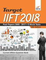 TARGET IIFT 2018 (Past Papers 2005 - 2017) + 5 Mock Tests 10th Edition