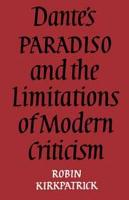 Dante s Paradiso and the Limitations of Modern Criticism PDF