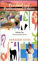 Practical And Professional Ethics (vol. 2 : Environmental Ethics