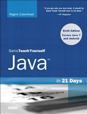Sams Teach Yourself Java in 21 Days (Covering Java 7 and Android): Edition 6