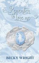 Download Remember to Love Me Book