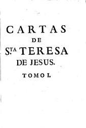 Cartas de Santa Teresa de Jesus ... con notas de ... D. Juan de Palafox y Medoza ... recogidas por orden del Rmo. P. Fr. Diego de la Presentacion: Volumen 1