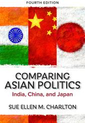 Comparing Asian Politics: India, China, and Japan, Edition 4