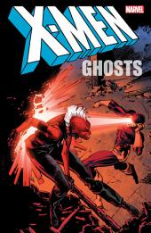 X-Men: Ghosts, Volume 1