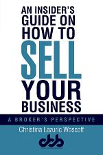 An Insider's Guide on How to Sell Your Business: A Broker's Perspective