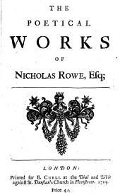 The Poetical Works of Nicholas Rowe, Esq