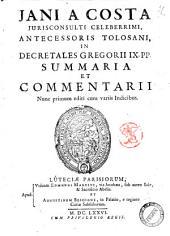 Jani a Costa ... In Decretales Gregorii 9. PP. summaria et commentarii