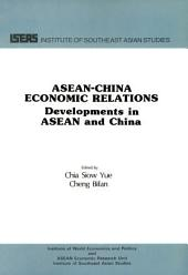 ASEAN-China Economic Relations: Developments in ASEAN and China