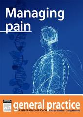 Managing Pain: General Practice: The Integrative Approach Series