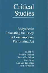 Bodycheck: Relocating the Body in Contemporary Performing Art
