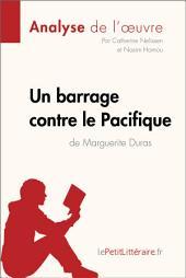 Un barrage contre le Pacifique de Marguerite Duras (Analyse de l'oeuvre): Comprendre la littérature avec lePetitLittéraire.fr