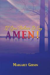 If You Believe It, Say Amen!