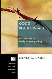 God's Beauty-in-Act: Participating in God's Suffering Glory