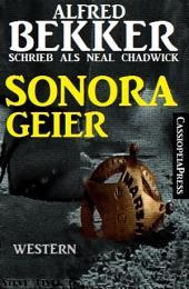 Alfred Bekker schrieb als Neal Chadwick: Sonora-Geier: Neal Chadwick Western Edition