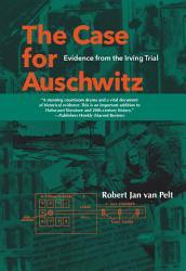 The Case For Auschwitz Book PDF
