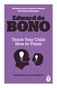 Teach Your Child How To Think Book