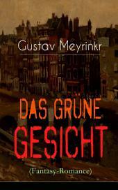 Das grüne Gesicht (Mystischer Liebesroman) - Vollständige Ausgabe: Ein mystischer Liebesroman