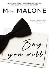 Say You Will (a Billionaire Contemporary Romance)