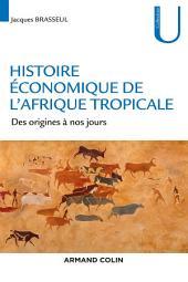 Histoire économique de l'Afrique tropicale: Des origines à nos jours