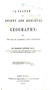 A System of Ancient and Mediaeval Geography for the Use of Schools and Colleges